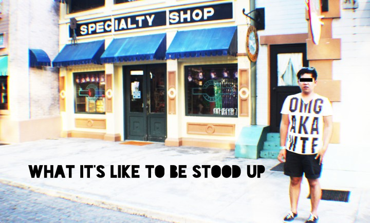 What It's Like to be Stood Up