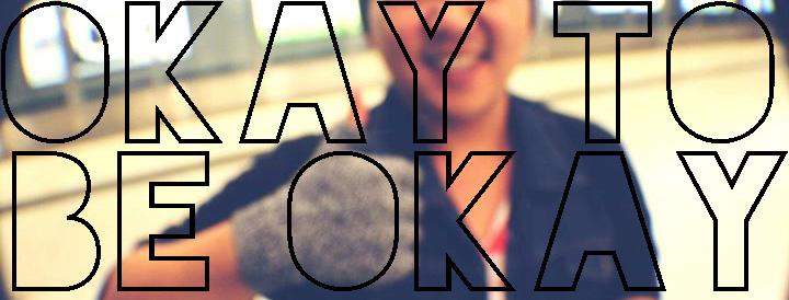 It's Okay to be Okay